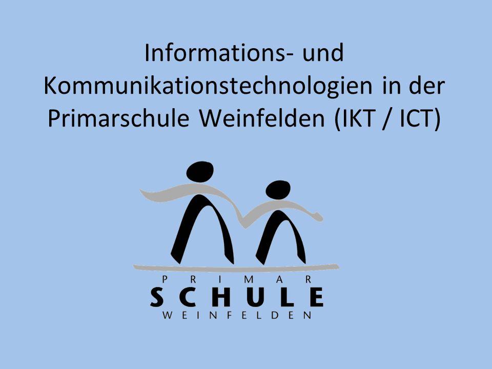 Informations- und Kommunikationstechnologien in der Primarschule Weinfelden (IKT / ICT)