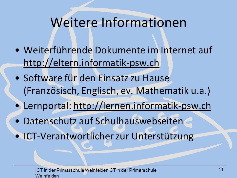 Weitere Informationen Weiterführende Dokumente im Internet auf http://eltern.informatik-psw.ch http://eltern.informatik-psw.ch Software für den Einsatz zu Hause (Französisch, Englisch, ev.