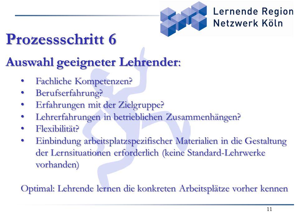 11 Prozessschritt 6 Auswahl geeigneter Lehrender: Fachliche Kompetenzen.