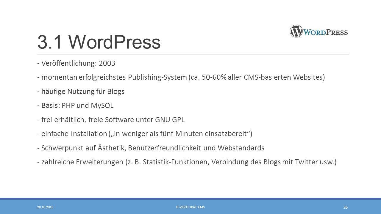 3.1 WordPress - Veröffentlichung: 2003 - momentan erfolgreichstes Publishing-System (ca.