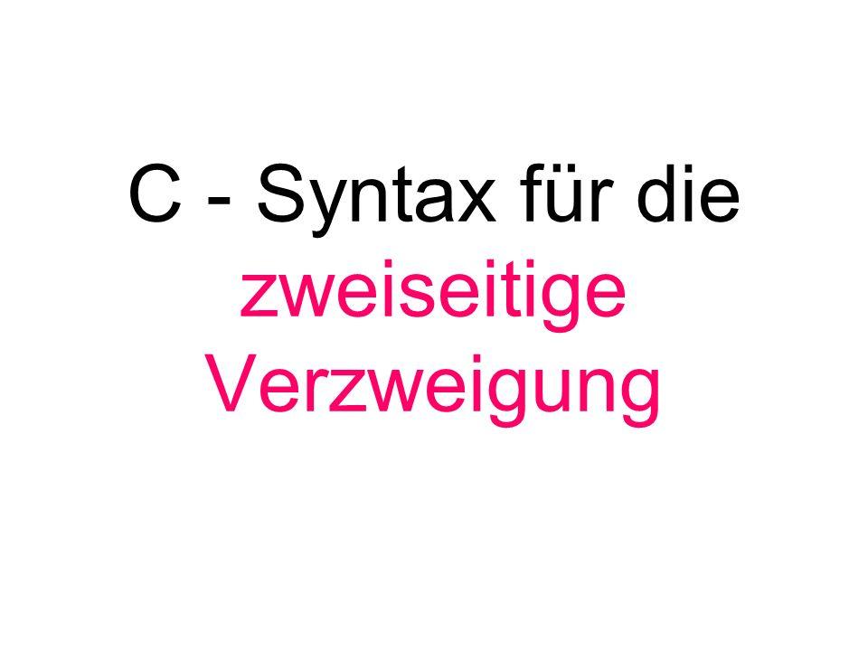 C - Syntax für die zweiseitige Verzweigung