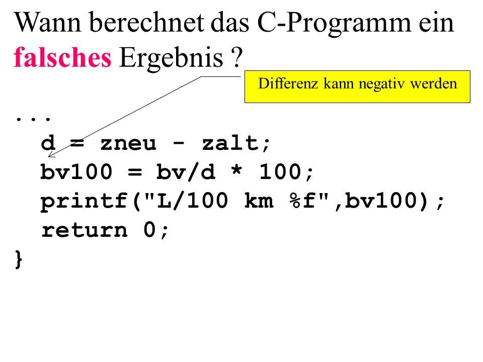 ... d = zneu - zalt; bv100 = bv/d * 100; printf(