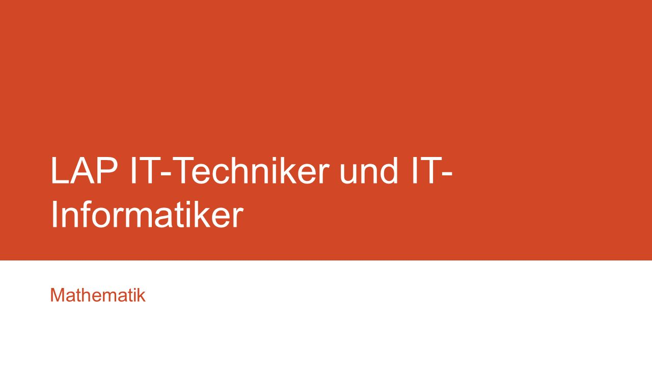 LAP IT-Techniker und IT- Informatiker Mathematik