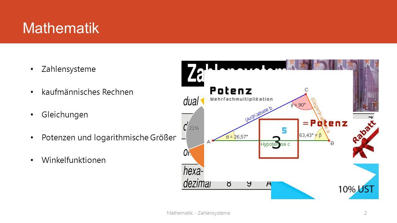 Zahlensysteme kaufmännisches Rechnen Gleichungen Potenzen und logarithmische Größen Winkelfunktionen Mathematik Mathematik - Zahlensysteme2