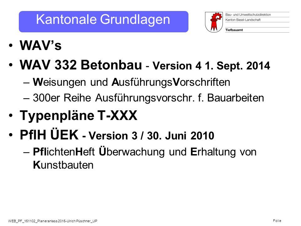 WEB_PF_151102_Planeranlass 2015-Ulrich Püschner_UP Folie Kantonale Grundlagen WAV's WAV 332 Betonbau - Version 4 1. Sept. 2014 –Weisungen und Ausführu