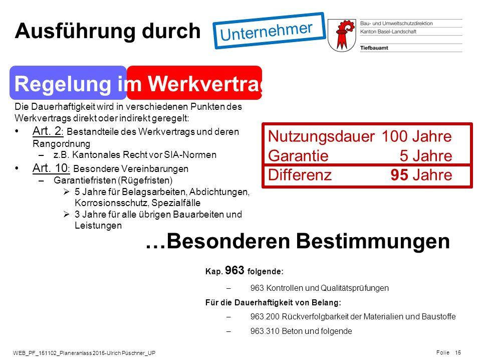 WEB_PF_151102_Planeranlass 2015-Ulrich Püschner_UP Folie Ausführung durch Regelung im Werkvertrag Die Dauerhaftigkeit wird in verschiedenen Punkten de