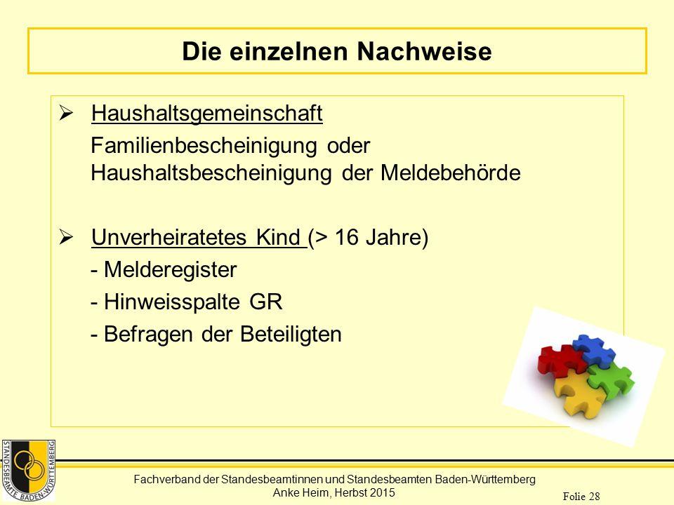 Fachverband der Standesbeamtinnen und Standesbeamten Baden-Württemberg Anke Heim, Herbst 2015 Folie 28 Die einzelnen Nachweise  Haushaltsgemeinschaft
