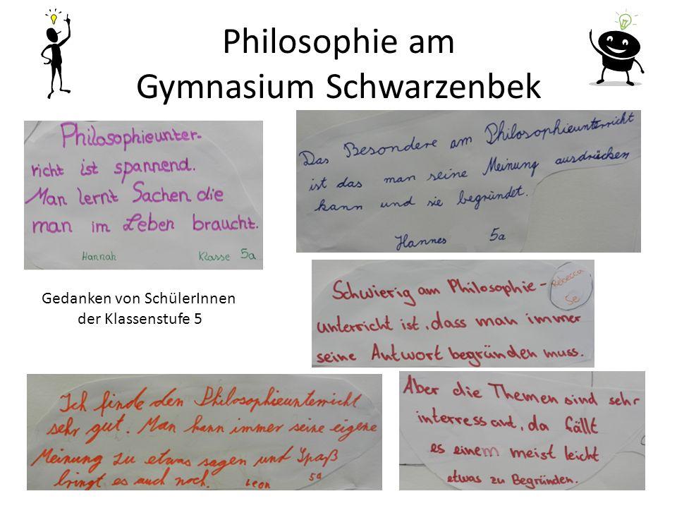 Philosophie am Gymnasium Schwarzenbek Gedanken von SchülerInnen der Klassenstufe 5