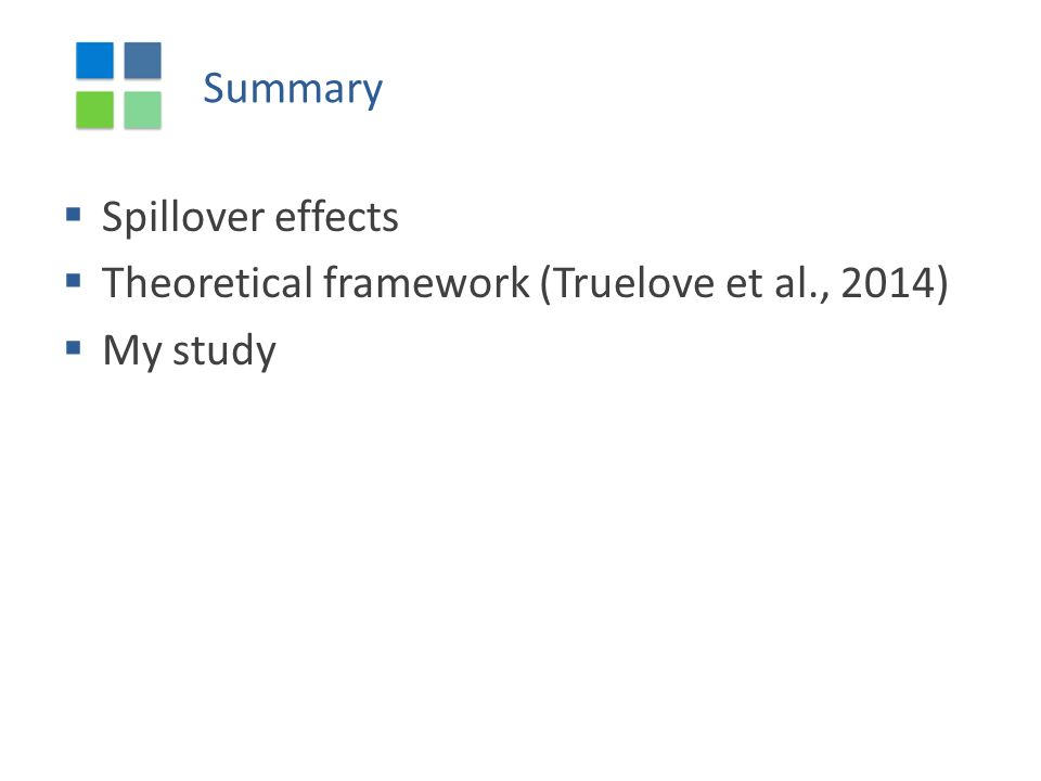 Summary  Spillover effects  Theoretical framework (Truelove et al., 2014)  My study