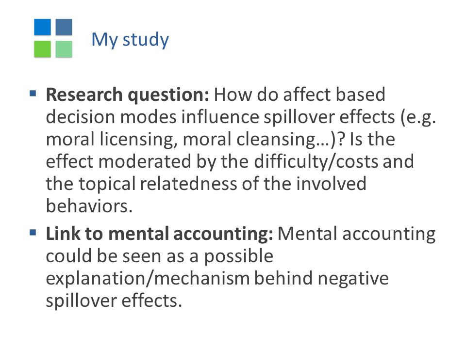 My study  Research question: How do affect based decision modes influence spillover effects (e.g.