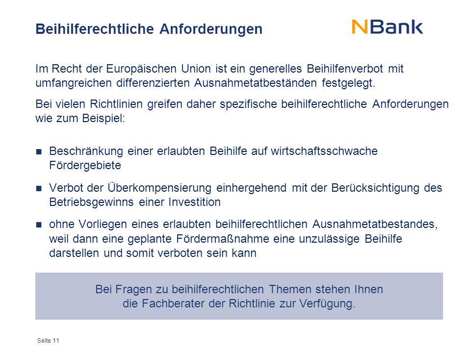 Seite 11 Beihilferechtliche Anforderungen Im Recht der Europäischen Union ist ein generelles Beihilfenverbot mit umfangreichen differenzierten Ausnahmetatbeständen festgelegt.