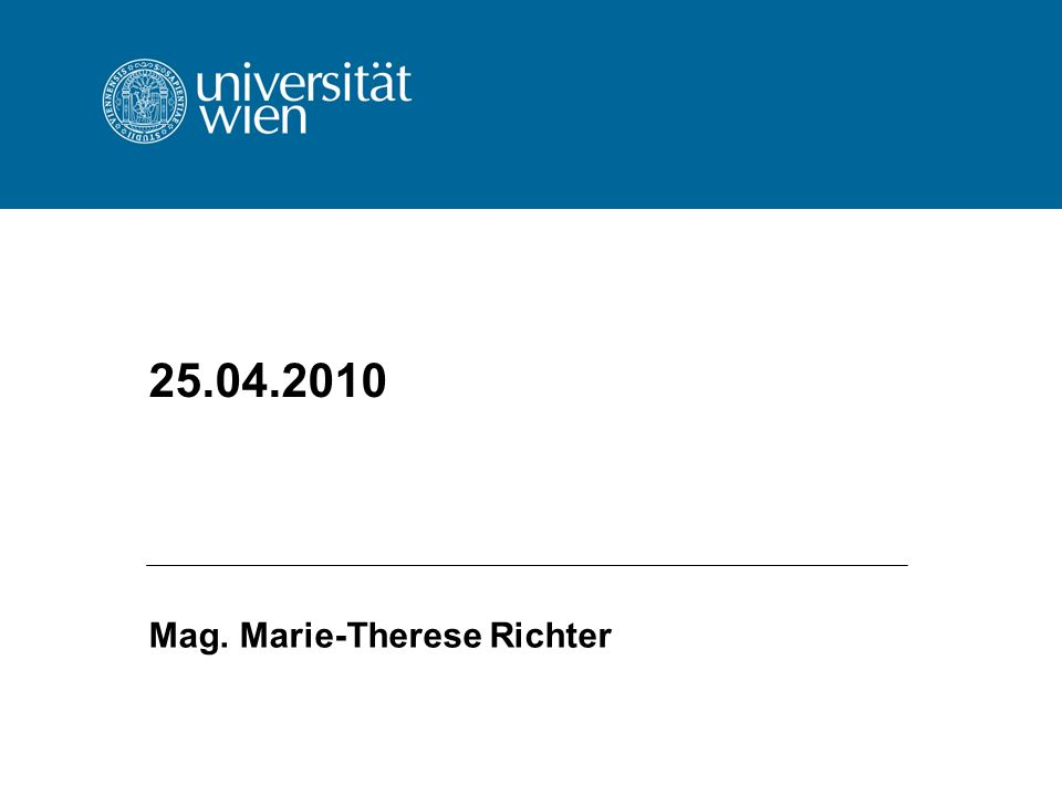 25.04.2010 Mag. Marie-Therese Richter