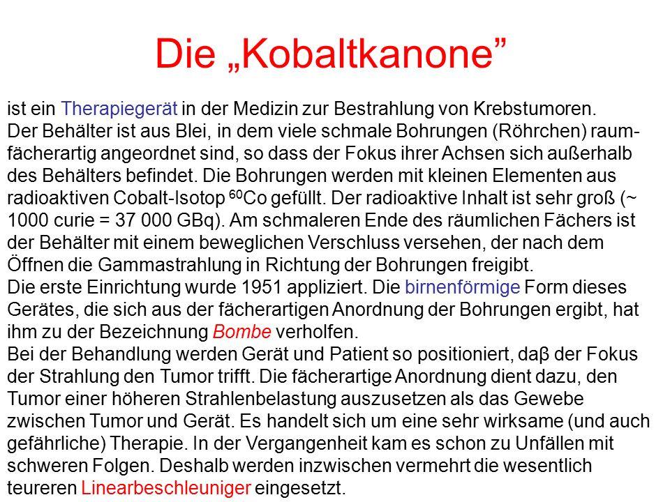 """Die """"Kobaltkanone"""" ist ein Therapiegerät in der Medizin zur Bestrahlung von Krebstumoren. Der Behälter ist aus Blei, in dem viele schmale Bohrungen (R"""