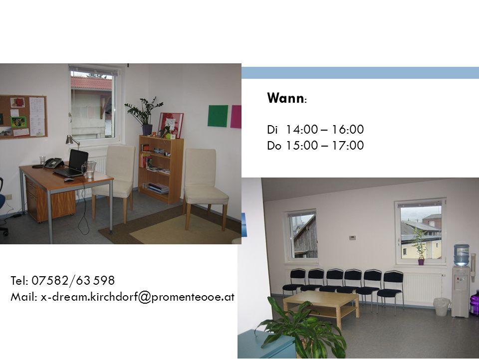 Wann : Di 14:00 – 16:00 Do 15:00 – 17:00 Tel: 07582/63 598 Mail: x-dream.kirchdorf@promenteooe.at