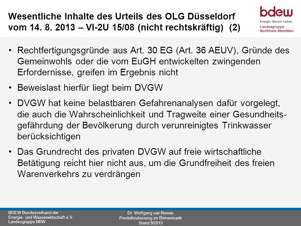 Landesgruppe Nordrhein-Westfalen BDEW Bundesverband der Energie- und Wasserwirtschaft e.V. Landesgruppe NRW Dr. Wolfgang van Rienen Produktzulassung i