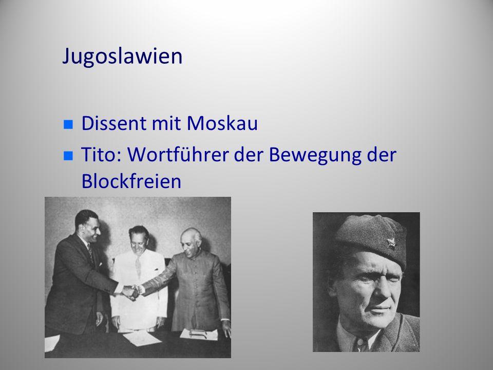 Jugoslawien Dissent mit Moskau Tito: Wortführer der Bewegung der Blockfreien