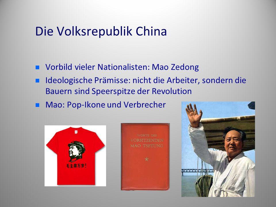 Die Volksrepublik China Vorbild vieler Nationalisten: Mao Zedong Ideologische Prämisse: nicht die Arbeiter, sondern die Bauern sind Speerspitze der Re