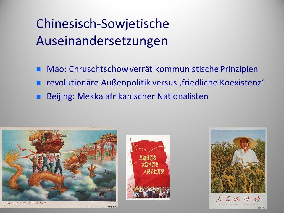 Chinesisch-Sowjetische Auseinandersetzungen Mao: Chruschtschow verrät kommunistische Prinzipien revolutionäre Außenpolitik versus 'friedliche Koexiste