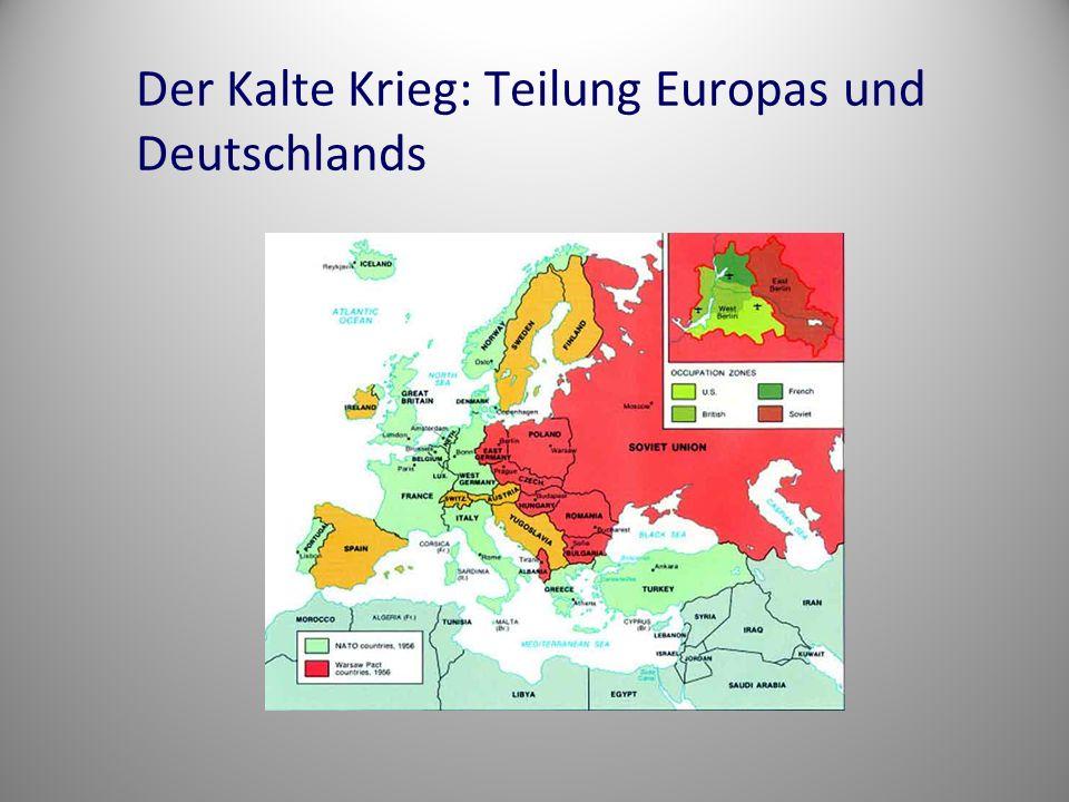 Der Kalte Krieg: Teilung Europas und Deutschlands