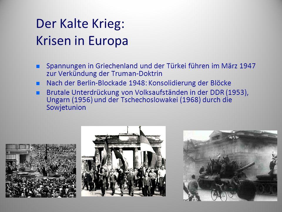 Der Kalte Krieg: Krisen in Europa Spannungen in Griechenland und der Türkei führen im März 1947 zur Verkündung der Truman-Doktrin Nach der Berlin-Bloc