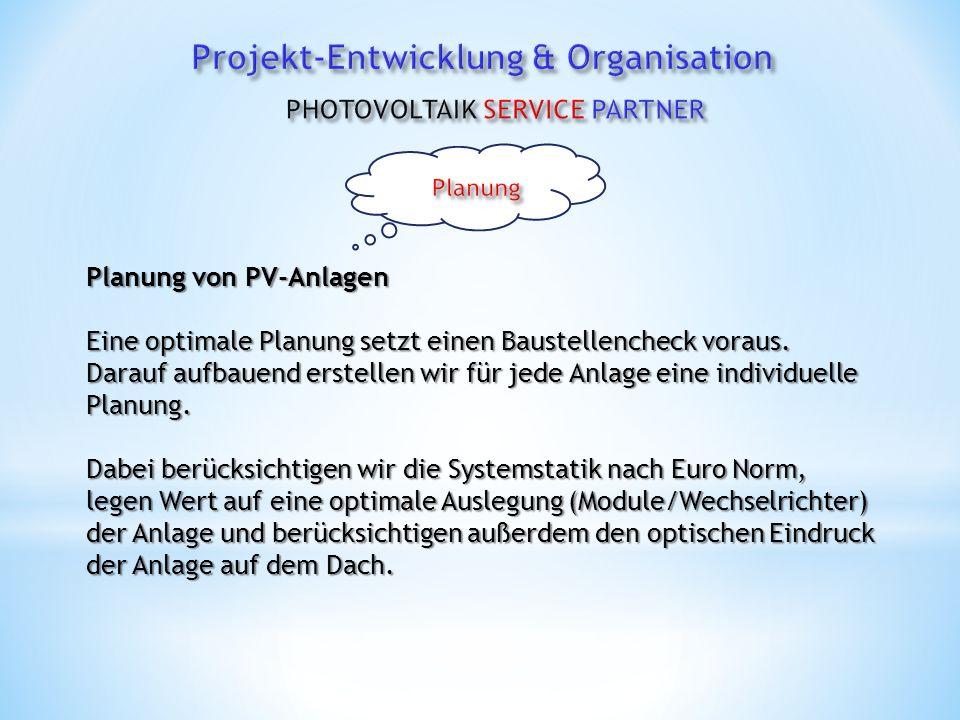 Planung von PV-Anlagen Eine optimale Planung setzt einen Baustellencheck voraus.