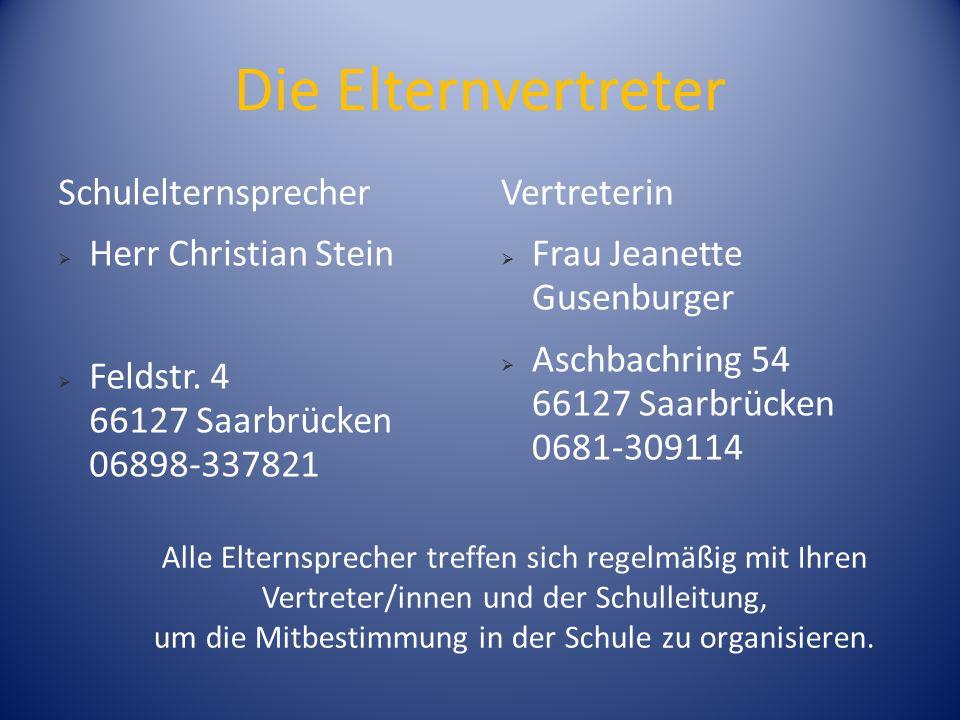 Die Elternvertreter Schulelternsprecher  Herr Christian Stein  Feldstr.