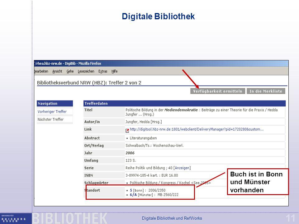 Digitale Bibliothek und RefWorks 11 Digitale Bibliothek Buch ist in Bonn und Münster vorhanden