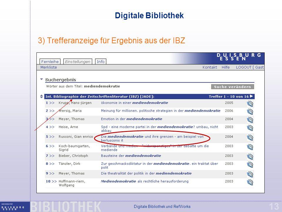 Digitale Bibliothek und RefWorks 13 Digitale Bibliothek 3) Trefferanzeige für Ergebnis aus der IBZ