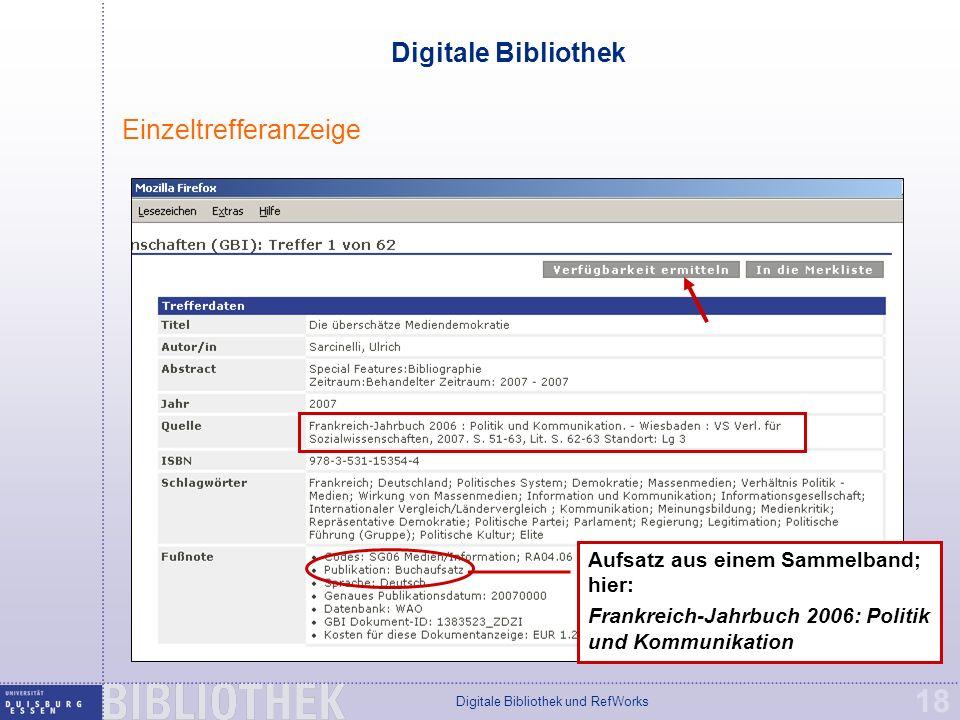 Digitale Bibliothek und RefWorks 18 Digitale Bibliothek Einzeltrefferanzeige Aufsatz aus einem Sammelband; hier: Frankreich-Jahrbuch 2006: Politik und Kommunikation