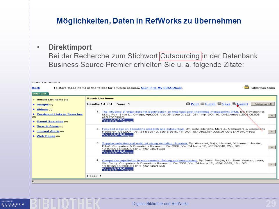 Digitale Bibliothek und RefWorks 29 Direktimport Bei der Recherche zum Stichwort Outsourcing in der Datenbank Business Source Premier erhielten Sie u.