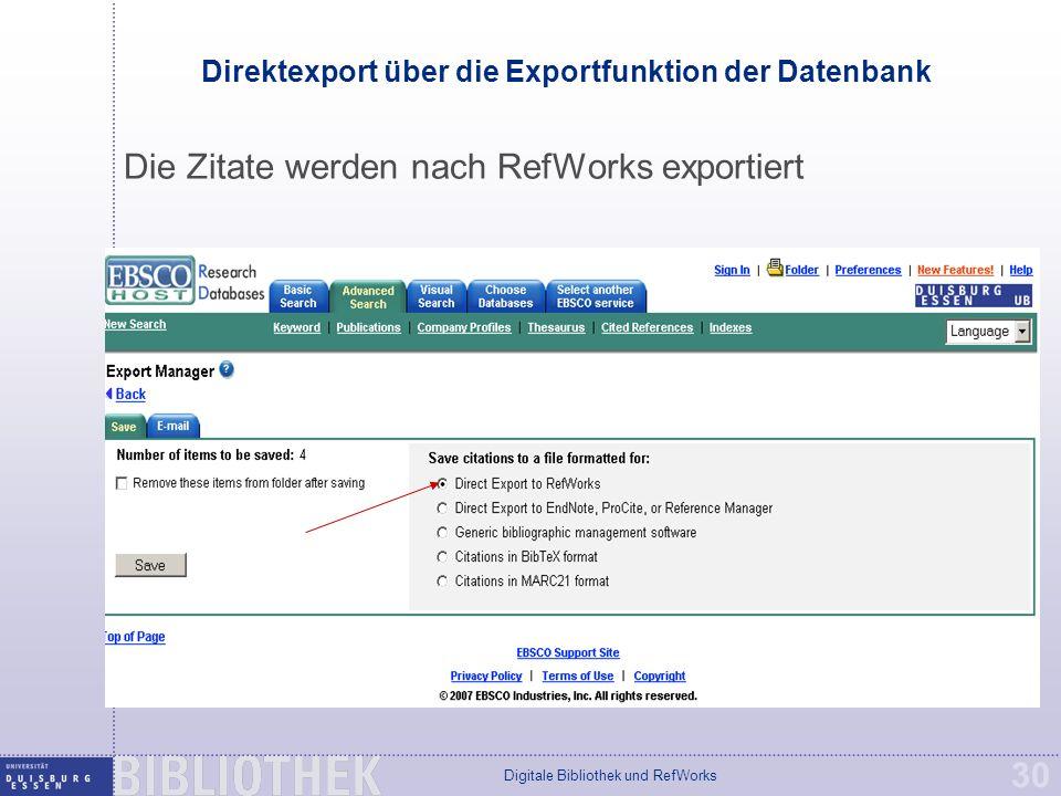 Digitale Bibliothek und RefWorks 30 Direktexport über die Exportfunktion der Datenbank Die Zitate werden nach RefWorks exportiert