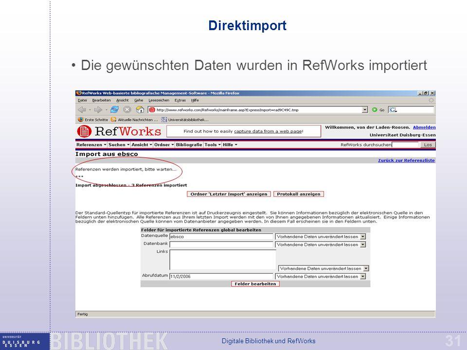 Digitale Bibliothek und RefWorks 31 Direktimport Die gewünschten Daten wurden in RefWorks importiert