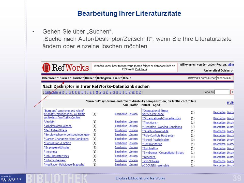 """Digitale Bibliothek und RefWorks 39 Bearbeitung Ihrer Literaturzitate Gehen Sie über """"Suchen , """"Suche nach Autor/Deskriptor/Zeitschrift , wenn Sie Ihre Literaturzitate ändern oder einzelne löschen möchten"""