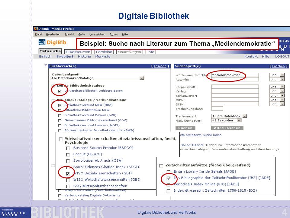 """Digitale Bibliothek und RefWorks 4 Digitale Bibliothek Beispiel: Suche nach Literatur zum Thema """"Mediendemokratie"""