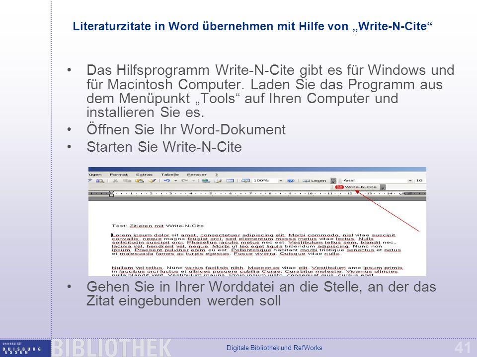 """Digitale Bibliothek und RefWorks 41 Literaturzitate in Word übernehmen mit Hilfe von """"Write-N-Cite Das Hilfsprogramm Write-N-Cite gibt es für Windows und für Macintosh Computer."""