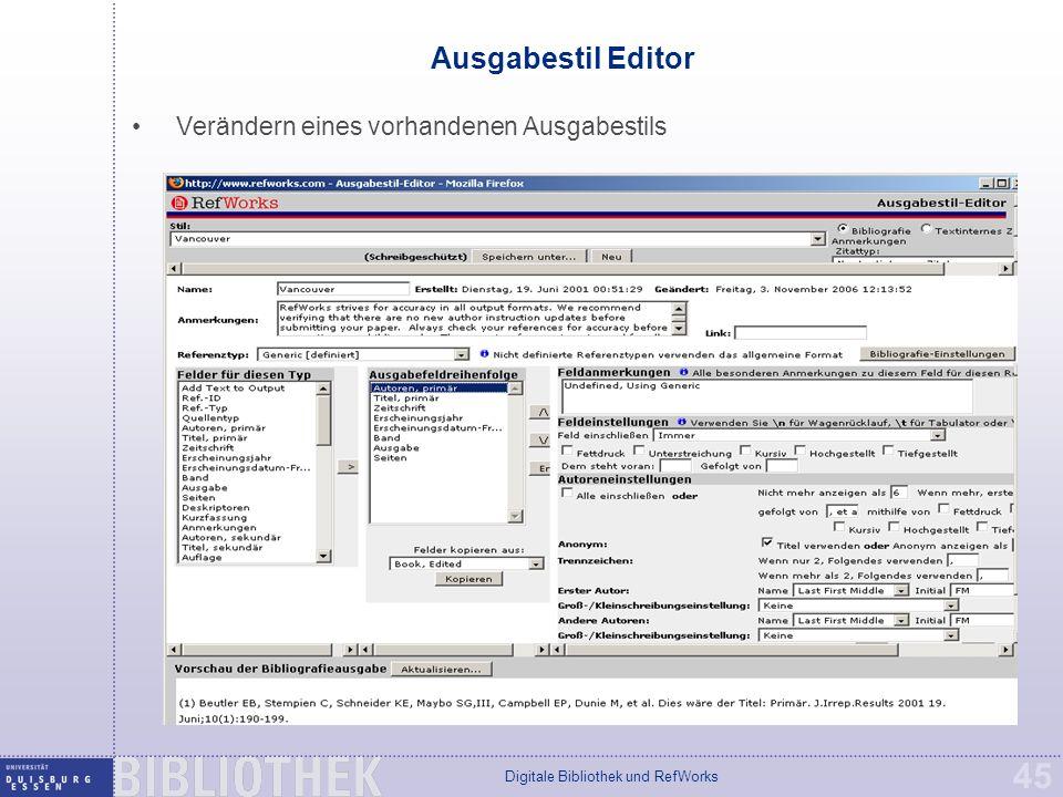 Digitale Bibliothek und RefWorks 45 Ausgabestil Editor Verändern eines vorhandenen Ausgabestils