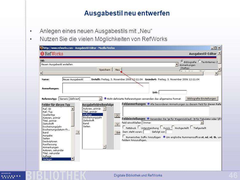 """Digitale Bibliothek und RefWorks 46 Ausgabestil neu entwerfen Anlegen eines neuen Ausgabestils mit """"Neu Nutzen Sie die vielen Möglichkeiten von RefWorks"""
