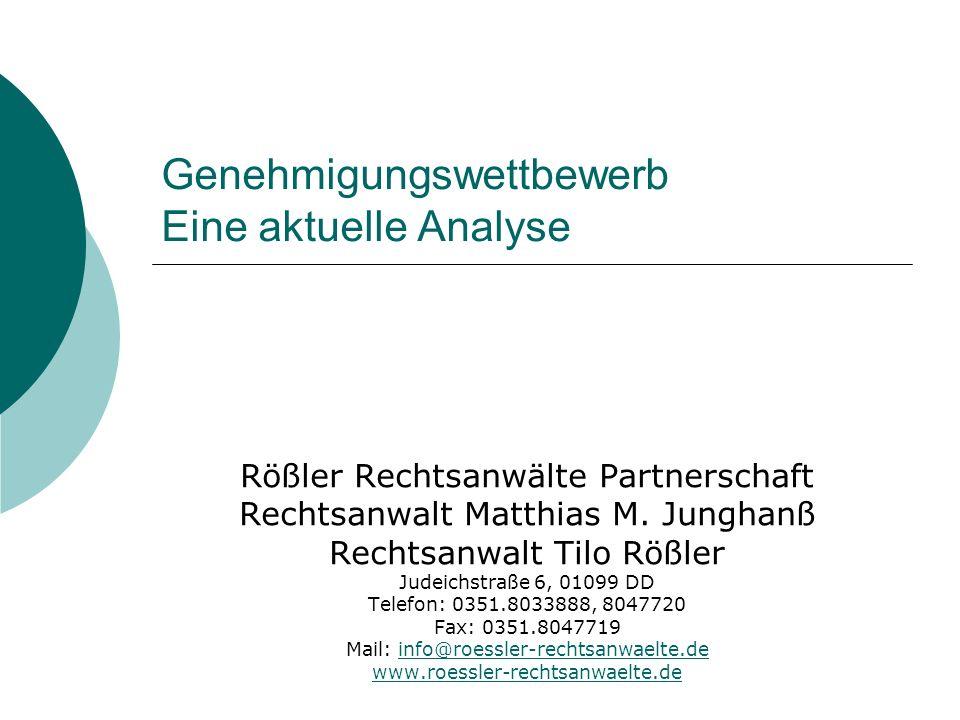 Genehmigungswettbewerb Eine aktuelle Analyse Rößler Rechtsanwälte Partnerschaft Rechtsanwalt Matthias M. Junghanß Rechtsanwalt Tilo Rößler Judeichstra