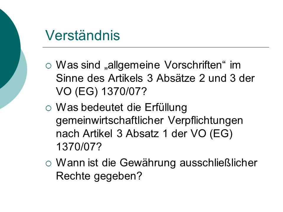 """Verständnis  Was sind """"allgemeine Vorschriften"""" im Sinne des Artikels 3 Absätze 2 und 3 der VO (EG) 1370/07?  Was bedeutet die Erfüllung gemeinwirts"""