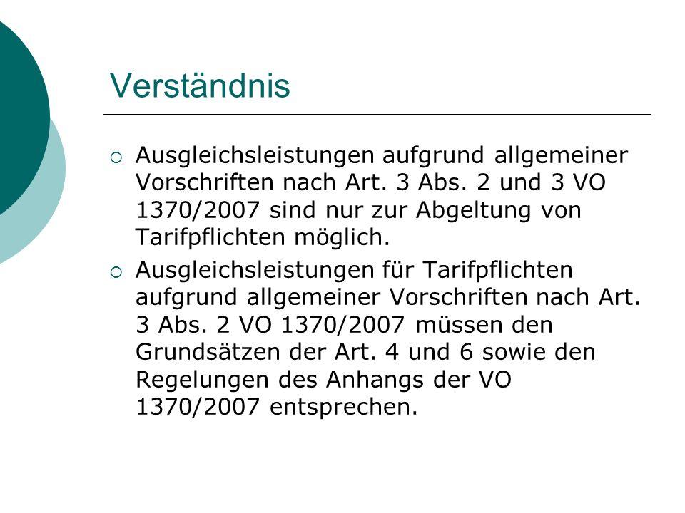 Verständnis  Ausgleichsleistungen aufgrund allgemeiner Vorschriften nach Art. 3 Abs. 2 und 3 VO 1370/2007 sind nur zur Abgeltung von Tarifpflichten m