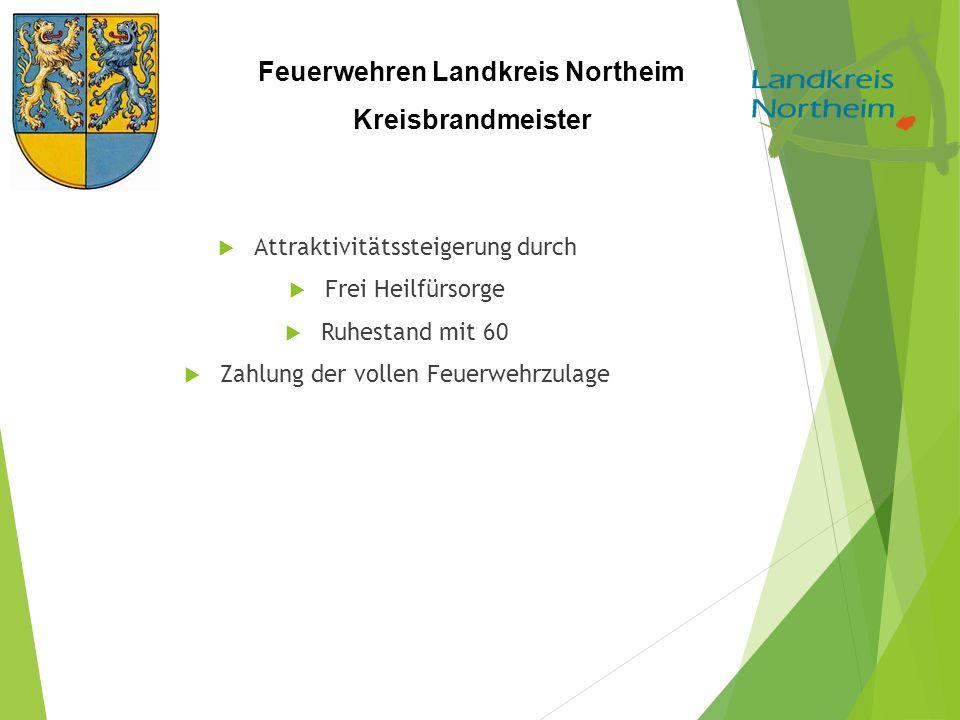 Feuerwehren Landkreis Northeim Kreisbrandmeister  Attraktivitätssteigerung durch  Frei Heilfürsorge  Ruhestand mit 60  Zahlung der vollen Feuerwehrzulage