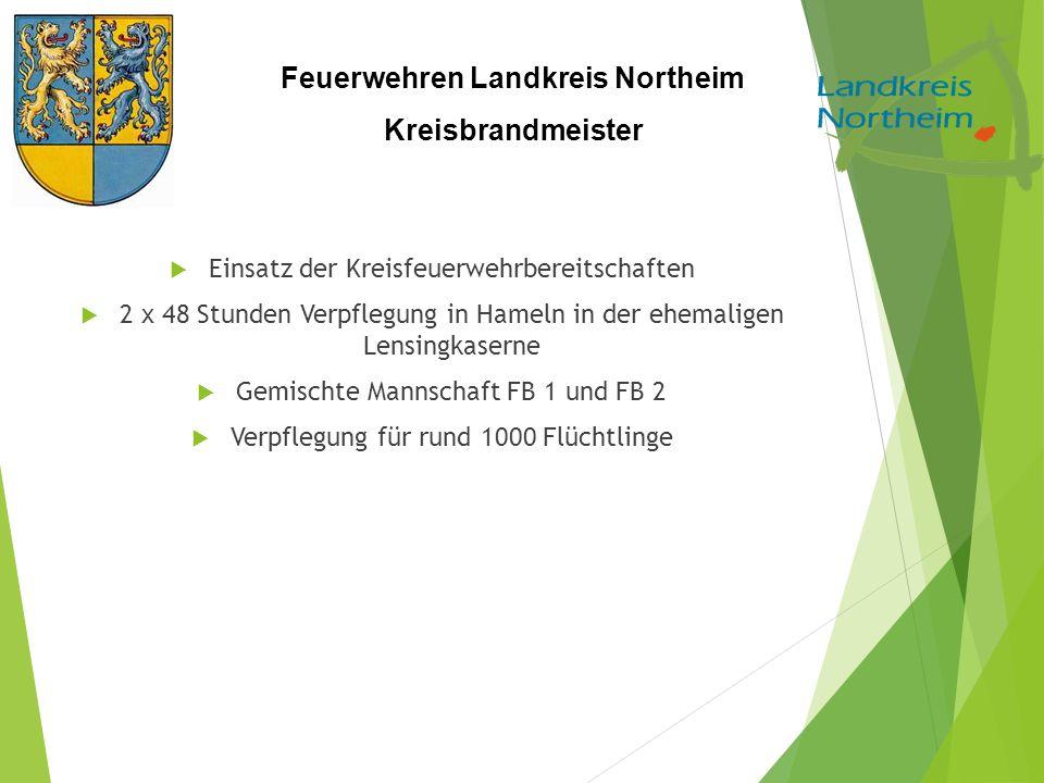 Feuerwehren Landkreis Northeim Kreisbrandmeister  Einsatz der Kreisfeuerwehrbereitschaften  2 x 48 Stunden Verpflegung in Hameln in der ehemaligen L