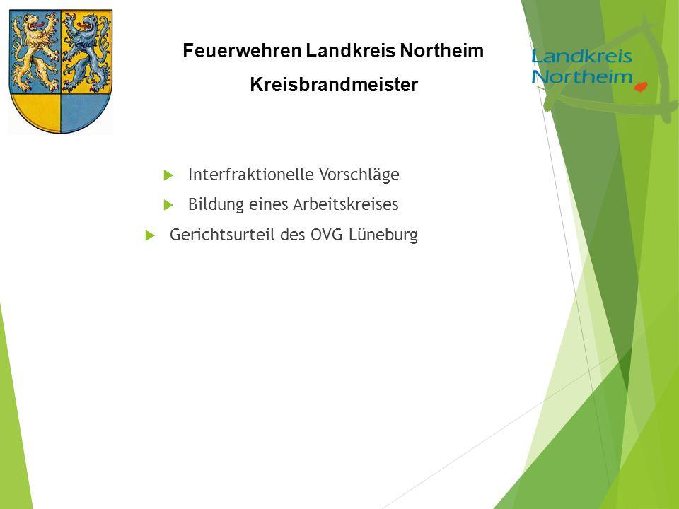 Feuerwehren Landkreis Northeim Kreisbrandmeister  Interfraktionelle Vorschläge  Bildung eines Arbeitskreises  Gerichtsurteil des OVG Lüneburg