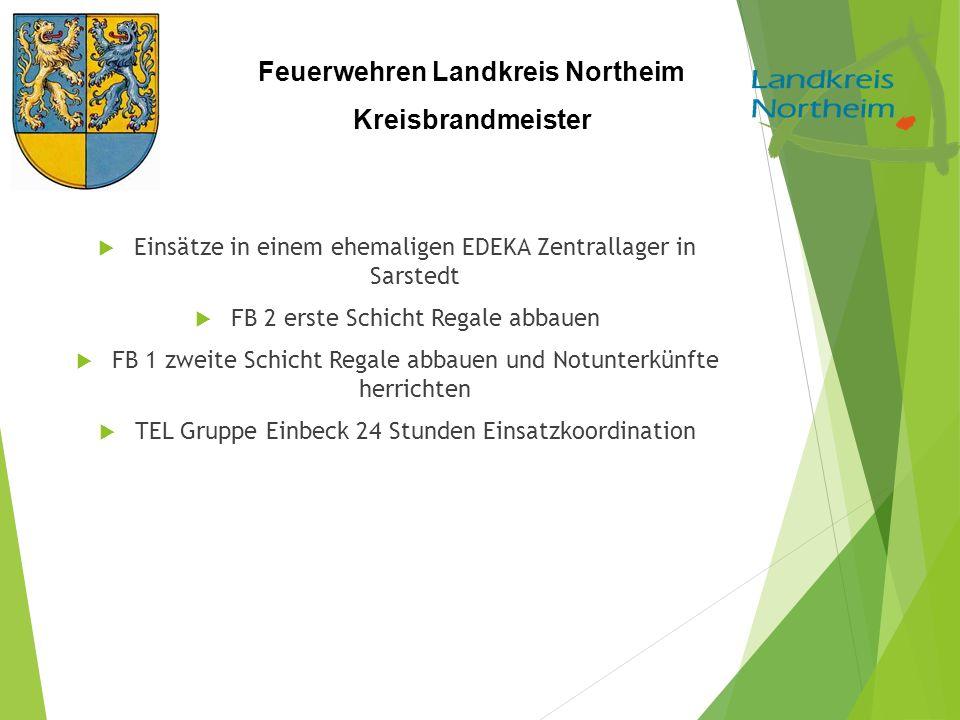 Feuerwehren Landkreis Northeim Kreisbrandmeister  Einsätze in einem ehemaligen EDEKA Zentrallager in Sarstedt  FB 2 erste Schicht Regale abbauen  F