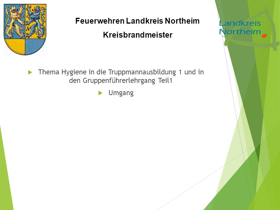 Feuerwehren Landkreis Northeim Kreisbrandmeister  Thema Hygiene in die Truppmannausbildung 1 und in den Gruppenführerlehrgang Teil1  Umgang