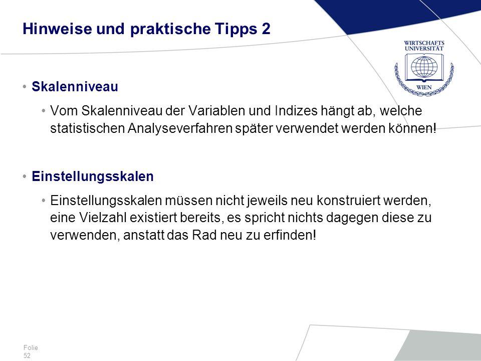 Folie 52 Hinweise und praktische Tipps 2 Skalenniveau Vom Skalenniveau der Variablen und Indizes hängt ab, welche statistischen Analyseverfahren späte