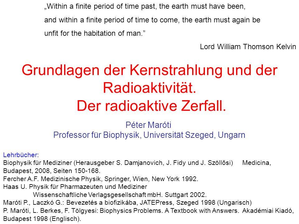 Grundlagen der Kernstrahlung und der Radioaktivität. Der radioaktive Zerfall. Lehrbücher: Biophysik für Mediziner (Herausgeber S. Damjanovich, J. Fidy