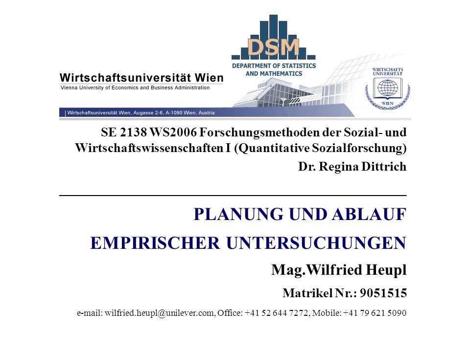 SE 2138 WS2006 Forschungsmethoden der Sozial- und Wirtschaftswissenschaften I (Quantitative Sozialforschung) Dr. Regina Dittrich _____________________