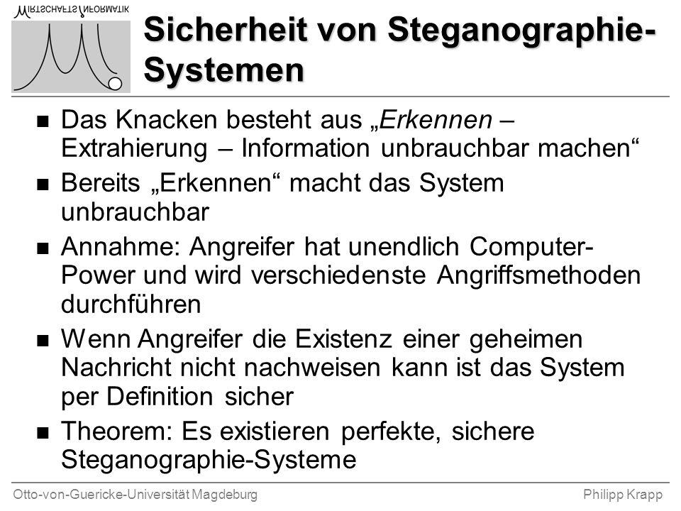 """Otto-von-Guericke-Universität MagdeburgPhilipp Krapp Sicherheit von Steganographie- Systemen n Das Knacken besteht aus """"Erkennen – Extrahierung – Info"""