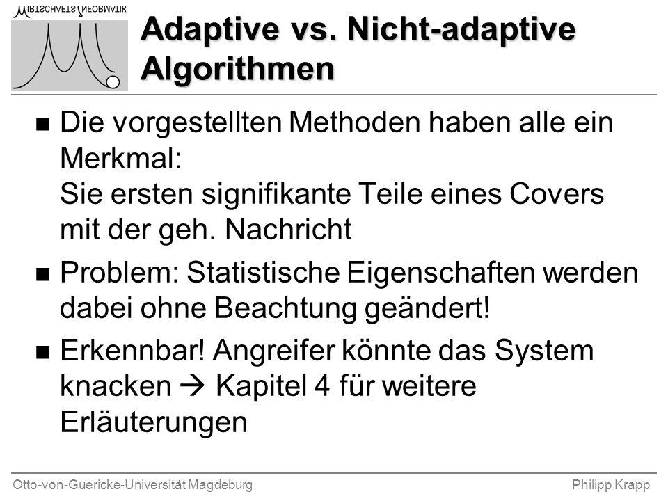 Otto-von-Guericke-Universität MagdeburgPhilipp Krapp Adaptive vs. Nicht-adaptive Algorithmen n Die vorgestellten Methoden haben alle ein Merkmal: Sie